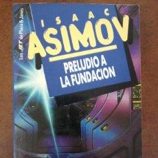 Libros de segunda mano: PRELUDIO A LA FUNDACION (ISAAC ASIMOV) PLAZA & JANES - SUB01J. Lote 210696407