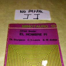 Libros de segunda mano: EL HOMBRE PI ALFRED BESTER MINOTAURO 10 VER FOTOS ESTADO LOMO ALGO TOCADO INTERIOR OK. Lote 210701862