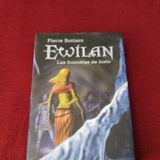 Libros de segunda mano: PIERRE BOTTERO - EWILAN LAS FRONTERAS DE HIELO - CÍRCULO DE LECTORES 2007. Lote 210737244