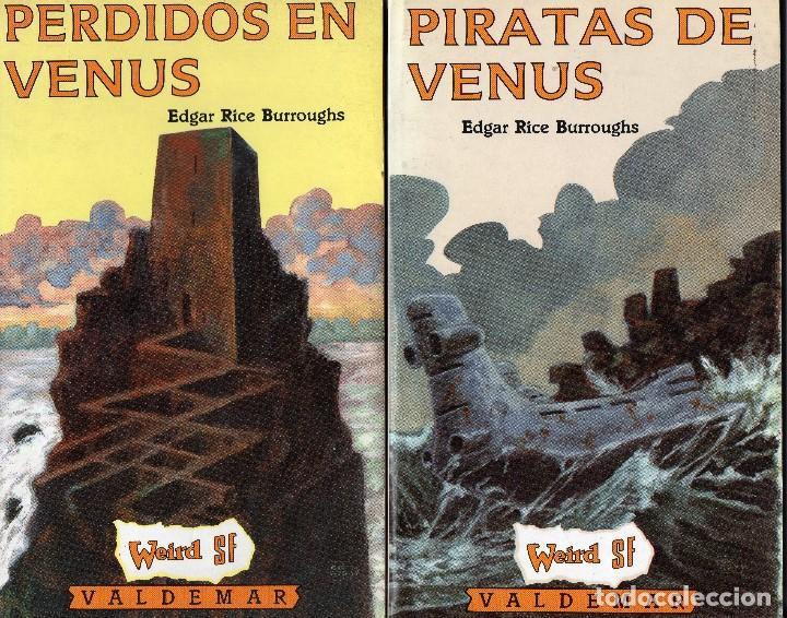 LOTE PIRATAS DE VENUS + PERDIDOS EN VENUS. EDGAR RICE BURROUGHS. VALDEMAR (Libros de Segunda Mano (posteriores a 1936) - Literatura - Narrativa - Ciencia Ficción y Fantasía)