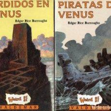 Libros de segunda mano: LOTE PIRATAS DE VENUS + PERDIDOS EN VENUS. EDGAR RICE BURROUGHS. VALDEMAR. Lote 210808440