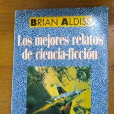 Libri di seconda mano: LOS MEJORES RELATOS DE CIENCIA FICCIÓN- BRIAN ALDISS. Lote 210821671