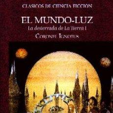 Libros de segunda mano: EL MUNDO-LUZ LA DESTERRADA DE LA TIERRA VOLUMENES I Y II. IGNOTUS, CORONEL. CF-226. Lote 210963921