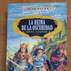 Libri di seconda mano: LA REINA DE LA OSCURIDAD. CRONICAS DE DRAGONLANCE , VOL. 3 - MARGARETH WEIS / TRACY HICKMAN. Lote 210975331