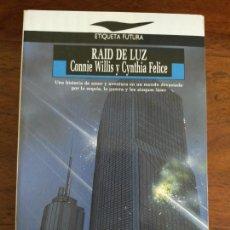 Libros de segunda mano: RAID DE LUZ: CONNIE WILLIS Y CYNTHIA FELICE.. Lote 211480970
