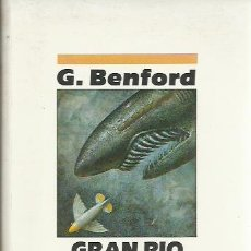 Libros de segunda mano: G. BENFORD-GRAN RIO DEL ESPACIO.NOVA CIENCIA FICCIÓN,20.EDICIONES B.1990.. Lote 212856428