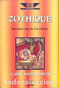 ZOTHIQUE - CLARK ASHTON SMITH - EDAF - 1990 - RUSTICA - 378 PAGS (Libros de Segunda Mano (posteriores a 1936) - Literatura - Narrativa - Ciencia Ficción y Fantasía)