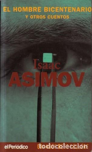 EL HOMBRE BICENTENARIO Y OTROS CUENTOS - ISAAC ASIMOV - EDICIONES B - 1997 - RÚSTICA - 476 PAGS (Libros de Segunda Mano (posteriores a 1936) - Literatura - Narrativa - Ciencia Ficción y Fantasía)