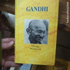 Libros de segunda mano: GANDHI, GEORGE WOODCOCK. L.1405-904. Lote 213178982