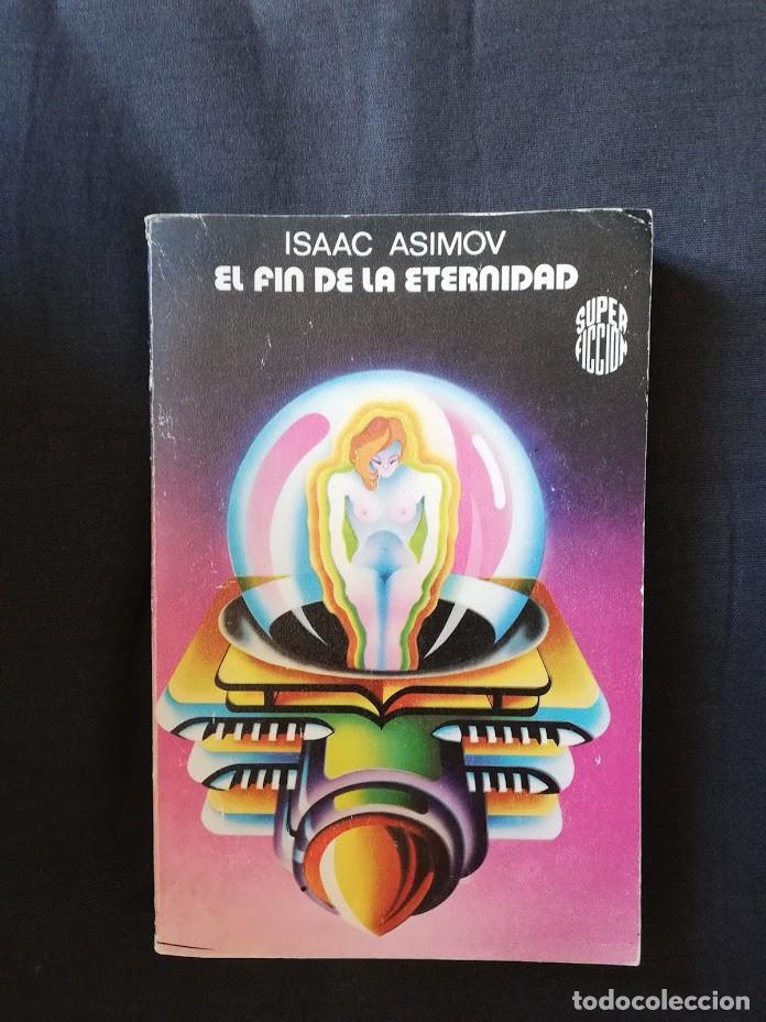 EL FIN DE LA ETERNIDAD - ISAAC ASIMOV (Libros de Segunda Mano (posteriores a 1936) - Literatura - Narrativa - Ciencia Ficción y Fantasía)