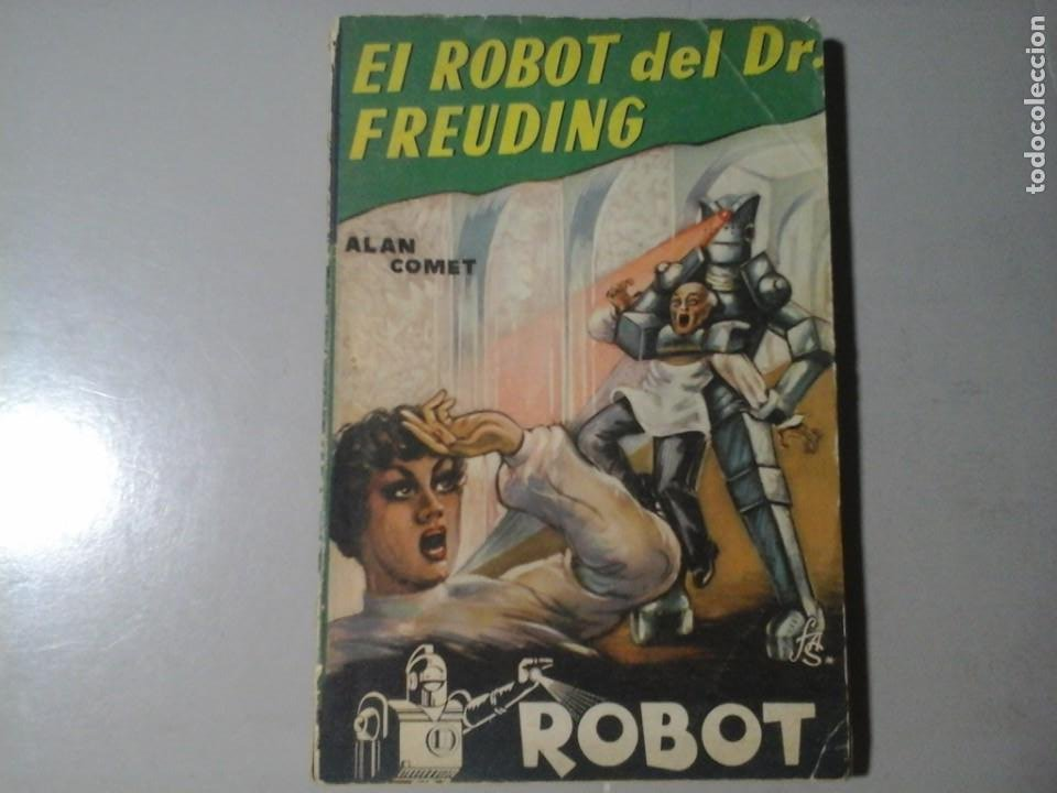 ALAN COMET. ROBOT DEL DR. FREUDING. ROBOT 6. ED. MANDO. (CA. 1955) CIENCIA FICCIÓN. RARO. (Libros de Segunda Mano (posteriores a 1936) - Literatura - Narrativa - Ciencia Ficción y Fantasía)