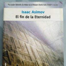 Libros de segunda mano: EL FIN DE LA ETERNIDAD DE ASIMOV. Lote 213829515