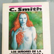 Libros de segunda mano: LOS SEÑORES DE LA INSTRUMENTALIDAD I Y II DE C. SMITH. Lote 213829702