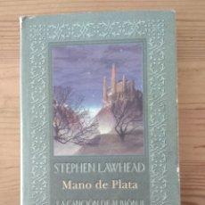 Libros de segunda mano: MANO DE PLATA - STEPHEN LAWHEAD. Lote 213951725