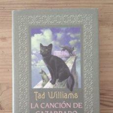 Libros de segunda mano: LA CANCIÓN DE CAZARRABO - TAD WILLIAMS. Lote 213951871