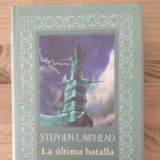 Libros de segunda mano: LA ÚLTIMA BATALLA - STEPHEN LAWHEAD. Lote 213951955