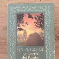 Libros de segunda mano: LA GUERRA DEL PARAÍSO - STEPHEN LAWHEAD. Lote 213957201