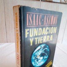 Libros de segunda mano: 238-FUNDACION Y TIERRA, ISAAC ASIMOV, 1988. Lote 214303527