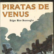 Libros de segunda mano: EDGAR RICE BURROUGHS. PIRATAS DE VENUS. VALDEMAR WEIRD SF. Lote 214421656