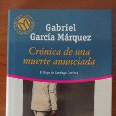 Libros de segunda mano: GABRIEL GARCÍA MARQUEZ – CRÓNICA DE UNA MUERTE ANUNCIADA. Lote 214847562
