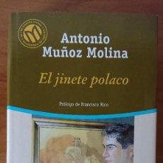Libros de segunda mano: ANTONIO MUÑOZ MOLINA – EL JINETE POLACO. Lote 215017593