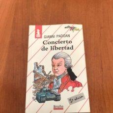 Libros de segunda mano: CONCIERTO DE LIBERTAD. Lote 215270848