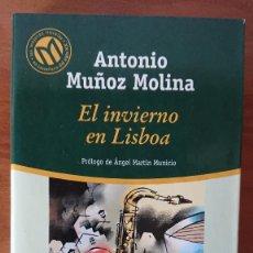 Libros de segunda mano: ANTONIO MUÑOZ MOLINA – EL INVIERNO EN LISBOA. Lote 215374373