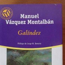 Libros de segunda mano: MANUEL VÁZQUEZ MONTALBÁN – GALINDEZ - COLECCIÓN LAS MEJORES 100 NOVELAS EN ESPAÑOL DEL SIGLO XX. BIB. Lote 216997636