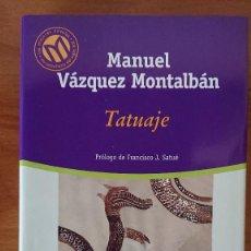 Libros de segunda mano: MANUEL VÁZQUEZ MONTALBÁN – TATUAJE - COLECCIÓN LAS MEJORES 100 NOVELAS EN ESPAÑOL DEL SIGLO XX. BIBL. Lote 216998387