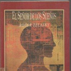 Libros de segunda mano: ROGER ZELAZNY. EL SEÑOR DE LOS SUEÑOS. VALDEMAR. Lote 217376726
