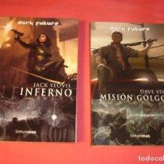 Libros de segunda mano: INFERNO (JACK YEOVIL) + MISION GOLGOTA (DAVE STONE) - DARK FUTURE - TIMUN MAS (A ESTRENAR). Lote 217805945