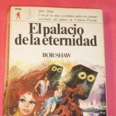Libros de segunda mano: EL PALACIO DE LA ETERNIDAD - BOB SHAW - EDITORIAL VERON, COLECCIÓN ERUS (CIENCIA FICCIÓN) 2ª EDICIÓN. Lote 217917102