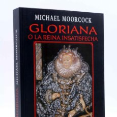 Livres d'occasion: GLORIANA O LA REINA INSATISFECHA (MICHAEL MOORCOCK) MARLOW, 2011. OFRT ANTES 20E. Lote 236217965