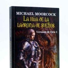 Livros em segunda mão: UCRONÍAS DE ELRIC I. LA HIJA DE LA LADRONA DE SUEÑOS (MICHAEL MOORCOCK) MARLOW, 2012. OFRT. Lote 260620030