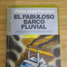 Libros de segunda mano: EL FABULOSO BARCO FLUVIAL - EL MUNDO DEL RÍO 2 (PHILIP JOSÉ FARMER) ULTRAMAR CIENCIA FICCIÓN. Lote 257745260