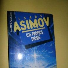 Libros de segunda mano: LOS PROPIOS DIOSES, ISAAC ASIMOV, ED. PLAZA Y JANÉS. Lote 218606262