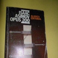 Libros de segunda mano: OPUS 200, ISAAC ASIMOV, ED. ALIANZA. Lote 218606368