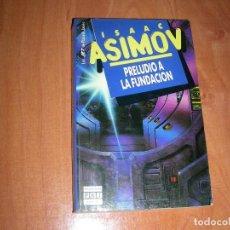 Libros de segunda mano: PRELUDIO A LA FUNDACION , ASIMOV. Lote 218607641