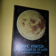 Libros de segunda mano: LA TRAGEDIA DE LA LUNA, ISAAC ASIMOV, ED. ALIANZA. Lote 218611981