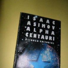 Libros de segunda mano: ALPHA CENTAURI, ISAAC ASIMOV, ED. ALIANZA. Lote 218612117