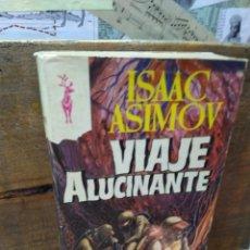 Libros de segunda mano: 003. ISAAC ASIMOV. VIAJE ALUCINANTE.. Lote 218620302
