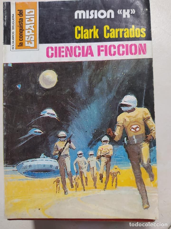 """NOVELAS CIENCIA FICCION LA CONQUISTA DEL ESPACIO 422 """"MISION K"""" CLARK CARRADOS (Libros de Segunda Mano (posteriores a 1936) - Literatura - Narrativa - Ciencia Ficción y Fantasía)"""