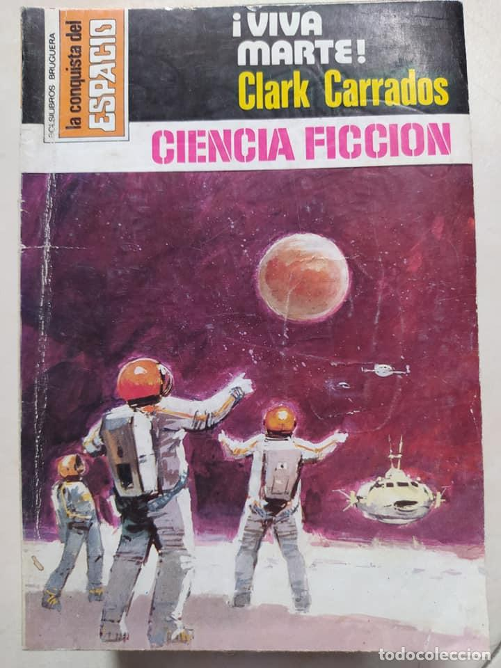 """NOVELAS CIENCIA FICCION LA CONQUISTA DEL ESPACIO 429 """"¡VIVA MARTE!"""" CLARK CARRADOS (Libros de Segunda Mano (posteriores a 1936) - Literatura - Narrativa - Ciencia Ficción y Fantasía)"""