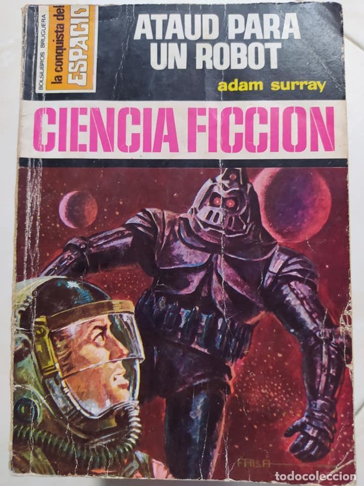 """NOVELAS CIENCIA FICCION LA CONQUISTA DEL ESPACIO 251 """"ATAUD PARA UN ROBOT"""" ADAM SURRAY (Libros de Segunda Mano (posteriores a 1936) - Literatura - Narrativa - Ciencia Ficción y Fantasía)"""