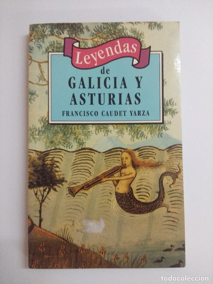 LIBRO/LEYENDAS DE ASTURIAS Y GALICIA/FRANCISCO CAUDET. (Libros de Segunda Mano (posteriores a 1936) - Literatura - Narrativa - Ciencia Ficción y Fantasía)
