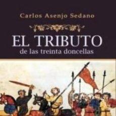 Libros de segunda mano: EL TRIBUTO DE LAS TREINTA DONCELLAS. ASENJO SEDANO, CARLOS. LITFAN-089. Lote 218832705