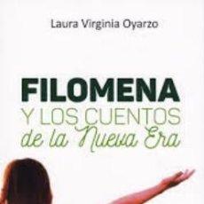 Libros de segunda mano: FILOMENA Y LOS CUENTOS DE LA NUEVA ERA. VIRGINIA OYAZO, LAURA. LITFAN-092. Lote 218832900