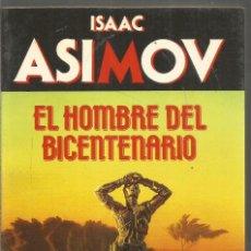 Libros de segunda mano: ISAAC ASIMOV. EL HOMBRE DEL BICENTENARIO. MARTINEZ ROCA BIBLIOTECA ASIMOV. Lote 218835927
