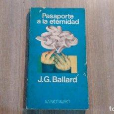 Libros de segunda mano: J. G. BALLARD - PASAPORTE A LA ETERNIDAD. Lote 218942623