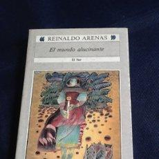 Libros de segunda mano: EL MUNDO ALUCINANTE. REINALDO ARENAS. Lote 220431661
